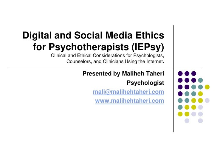 Digital and Social Media Ethics for Psychotherapists (IEPsy)Clinical and Ethical Considerations for Psychologists, Counsel...