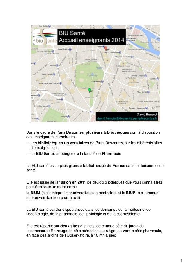 Dans le cadre de Paris Descartes, plusieurs bibliothèques sont à disposition  des enseignants-chercheurs :  - Les biblioth...