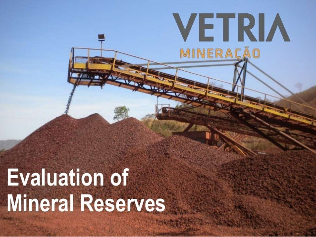 1 Evaluation of Mineral Reserves