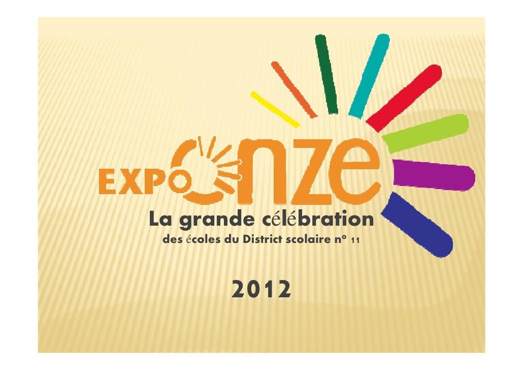 La grande célébration des écoles du District scolaire no 11             2012