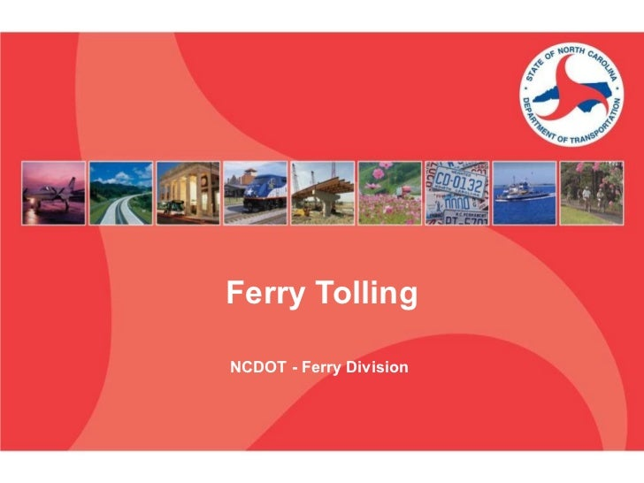 Ferry Tolling NCDOT - Ferry Division