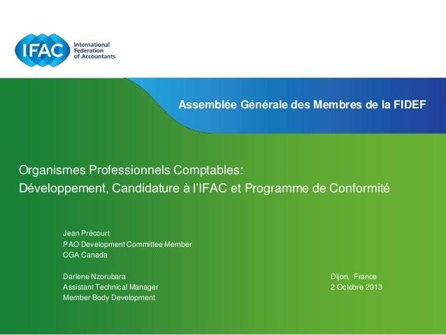 Assemblée Générale des Membres de la FIDEF  Organismes Professionnels Comptables: Développement, Candidature à l'IFAC et P...