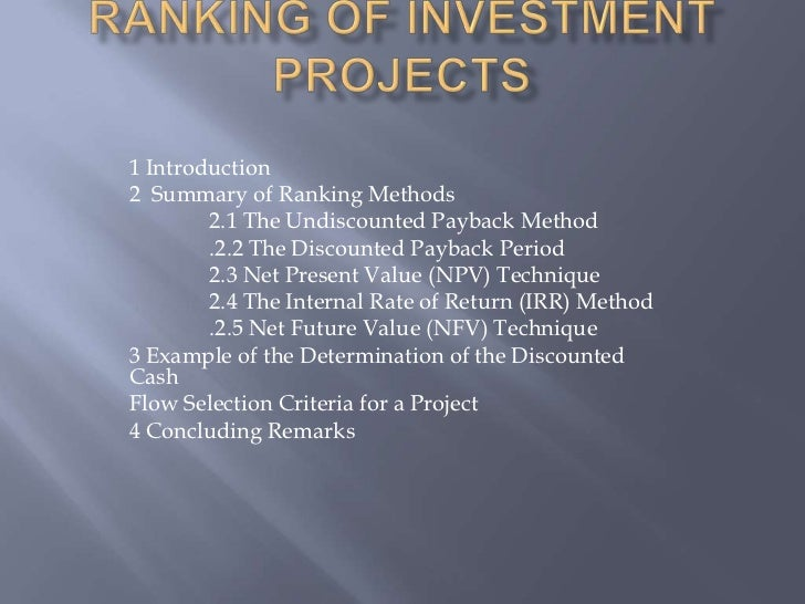 1 Introduction2 Summary of Ranking Methods        2.1 The Undiscounted Payback Method        .2.2 The Discounted Payback P...