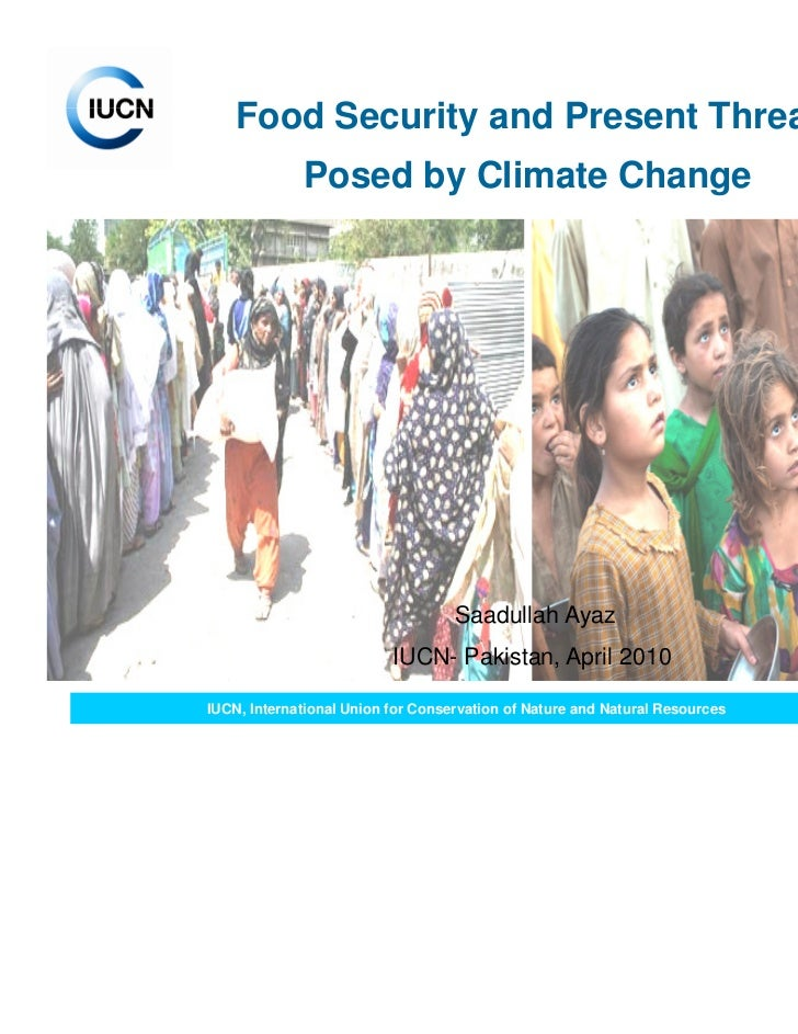 Presentation  food security and threat posed by climate change- Saadullah Ayaz
