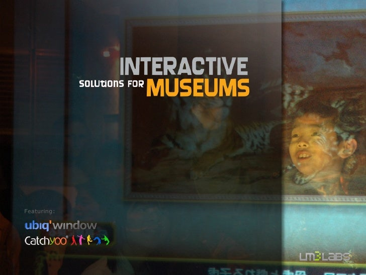 Interactive Solutions for Museums