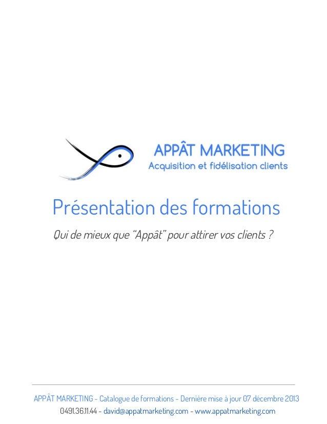 """Présentation des formations Qui de mieux que """"Appât"""" pour attirer vos clients ?  APPÂT MARKETING - Catalogue de formations..."""
