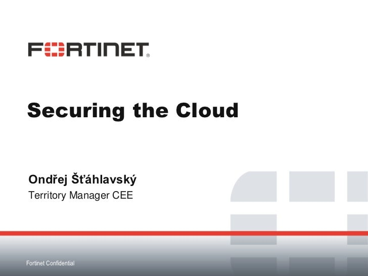 Presentation   fortinet securing the cloud