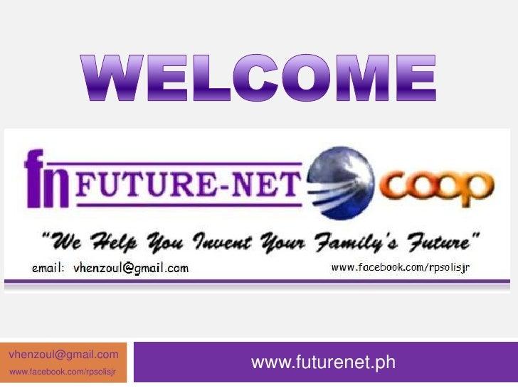 vhenzoul@gmail.comwww.facebook.com/rpsolisjr                             www.futurenet.ph