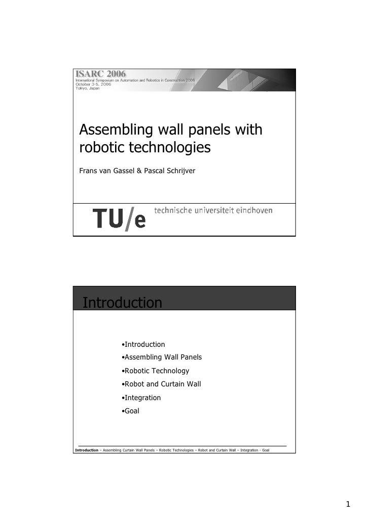Second presentation       Assembling wall panels with   robotic technologies   Frans van Gassel & Pascal Schrijver        ...
