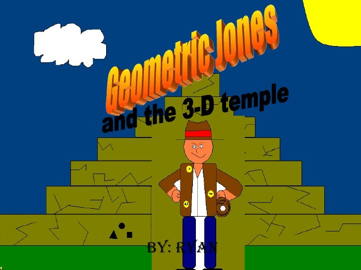 By: Ryan Geometric Jones and the 3-D temple