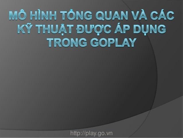 2012, the awakening of the Vietnamese Game Development - Presentation   go play - go.vn's game platform - Mr. Vu Hong Quang. Go.vn, VTC Online