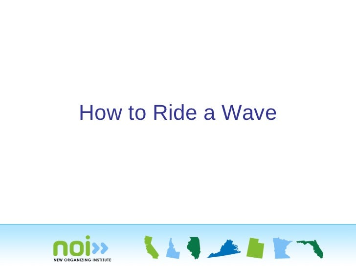 How to Ride a Wave