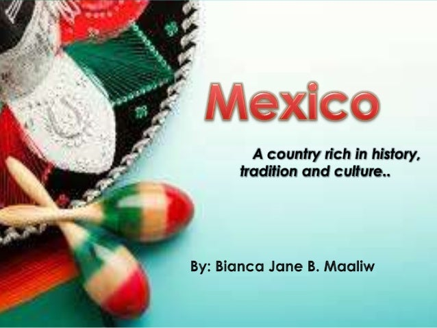 Mexico- Brief history and Culture