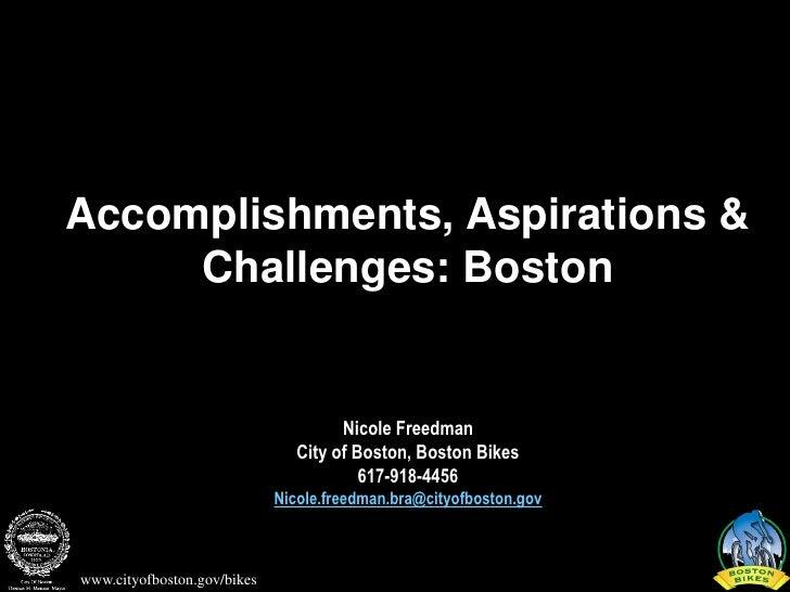 Accomplishment, Aspirations & Challenges: Boston