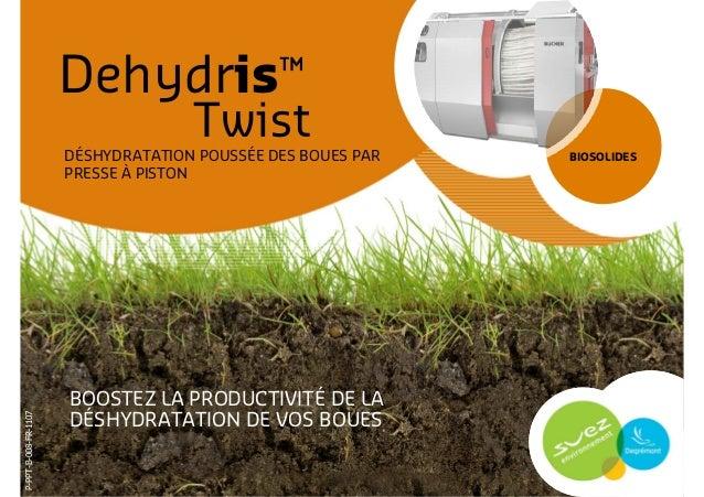 Dehydris™                                    Twist                      DÉSHYDRATATION POUSSÉE DES BOUES PAR   BIOSOLIDES ...