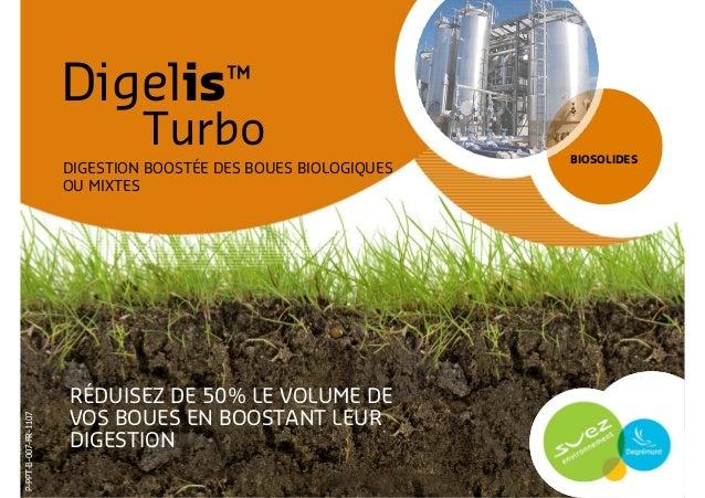 Digelis™ Turbo RÉDUISEZ DE 50% LE VOLUME DE VOS BOUES EN BOOSTANT LEUR DIGESTION BIOSOLIDES DIGESTION BOOSTÉE DES BOUES BI...