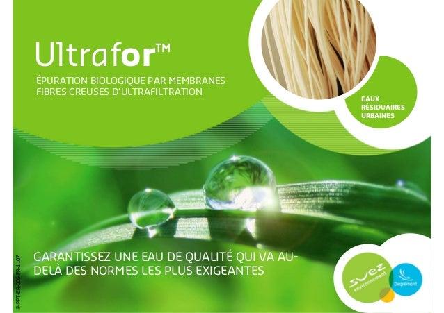 Ultrafor™                       ÉPURATION BIOLOGIQUE PAR MEMBRANES                       FIBRES CREUSES D'ULTRAFILTRATION ...