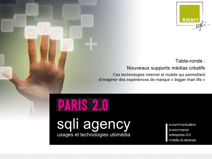 sqli agency usages et technologies ubimédia e-communication e-commerce entreprise 2.0 mobile & devices Table-ronde : Nouve...