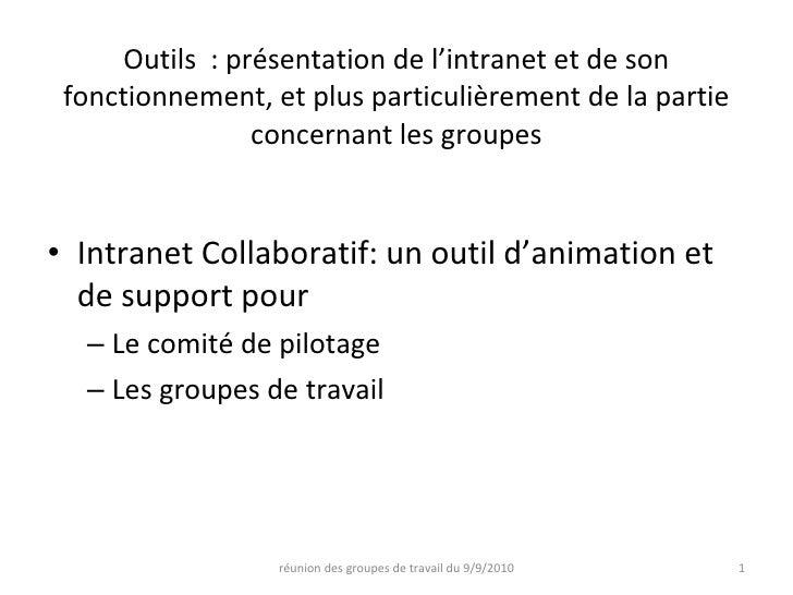 Outils : présentation de l'intranet et de son fonctionnement, et plus particulièrement de la partie concernant les groupe...