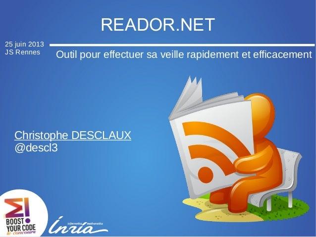 READOR.NETChristophe DESCLAUX@descl3Outil pour effectuer sa veille rapidement et efficacement25 juin 2013JS Rennes