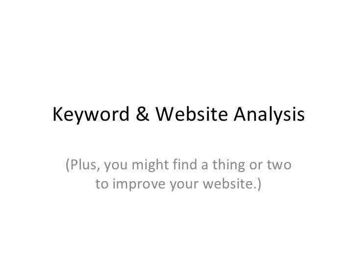 Keyword & Website Analysis (Plus, you might find a thing or two to improve your website.)