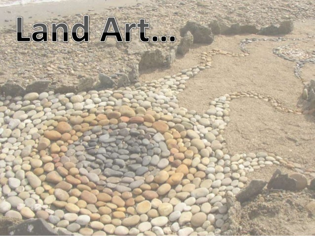 Land Art is an art movement which is used in the form of sculpture, started in the la