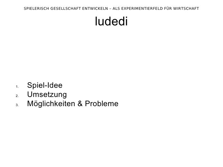 ludedi <ul><ul><li>Spiel-Idee </li></ul></ul><ul><ul><li>Umsetzung </li></ul></ul><ul><ul><li>Möglichkeiten & Probleme </l...
