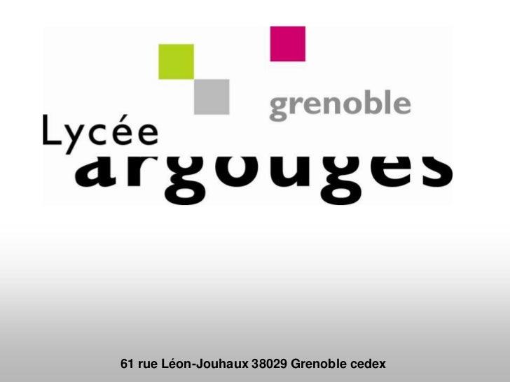 61 rue Léon-Jouhaux 38029 Grenoble cedex