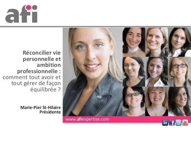Marie-Pier St-HilairePrésidenteRéconcilier viepersonnelle etambitionprofessionnelle :comment tout avoir ettout gérer de fa...