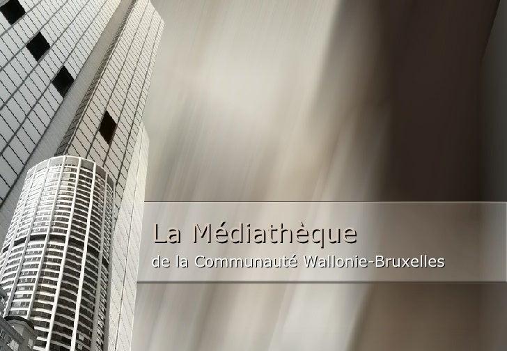 La Médiathèque de la Communauté Wallonie-Bruxelles