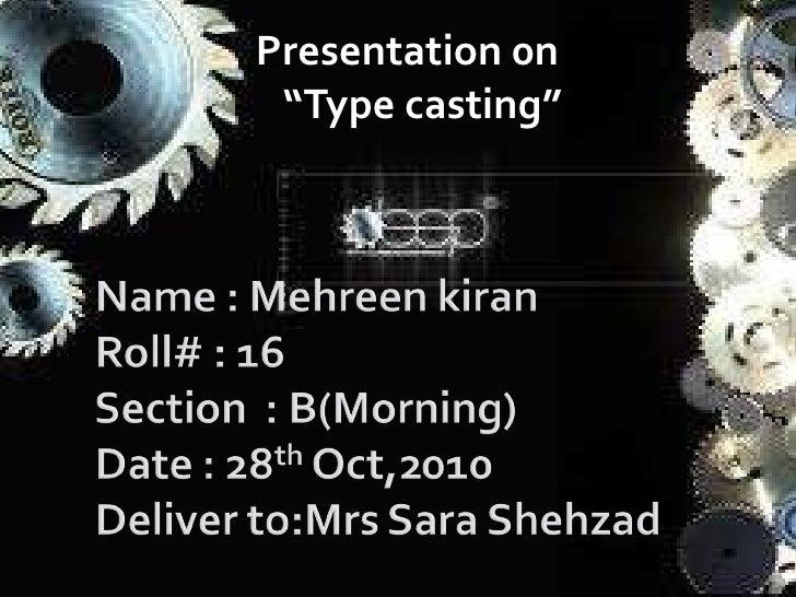 "Presentation 0n "" Type casting"""