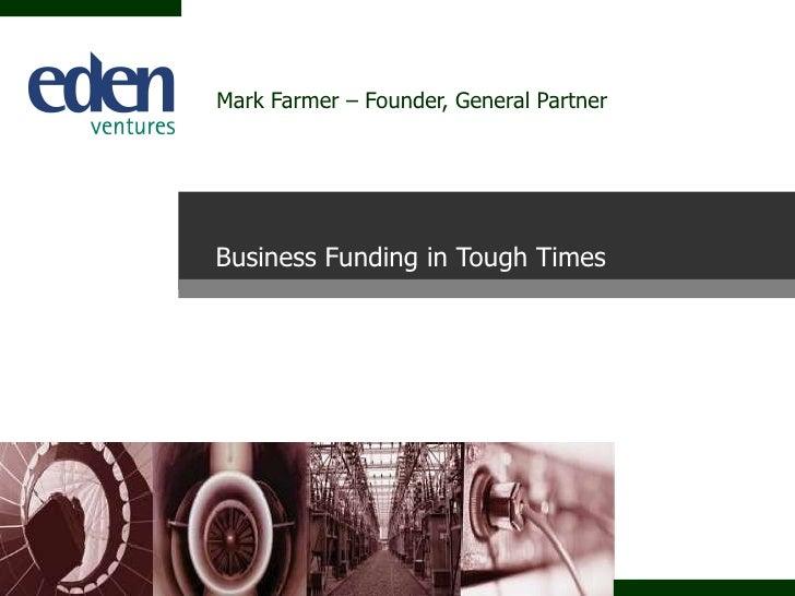 Mark Farmer – Founder, General Partner Business Funding in Tough Times