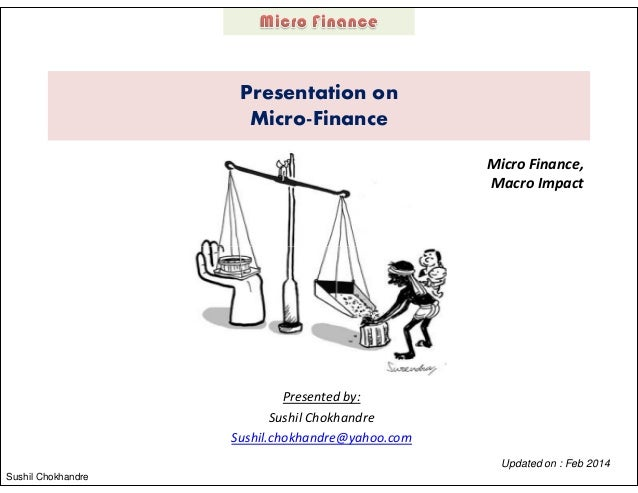Micro Finance Industry PPT - feb 2014- Sushil Chokhandre