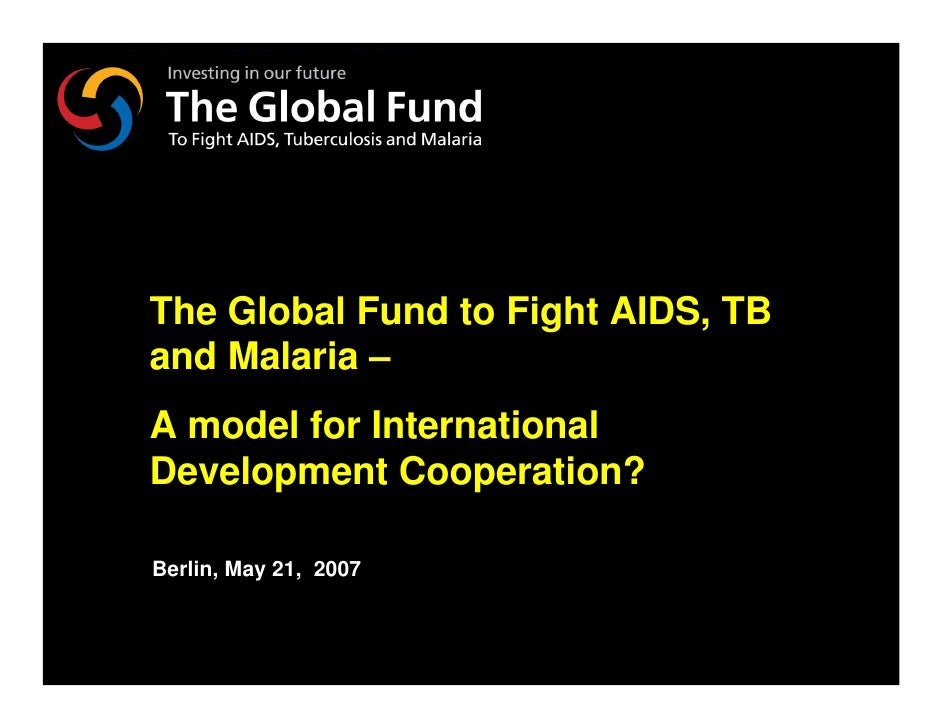 NY-070626.001/020419VtsimSL001     The Global Fund to Fight AIDS, TB and Malaria – A model for International Development C...