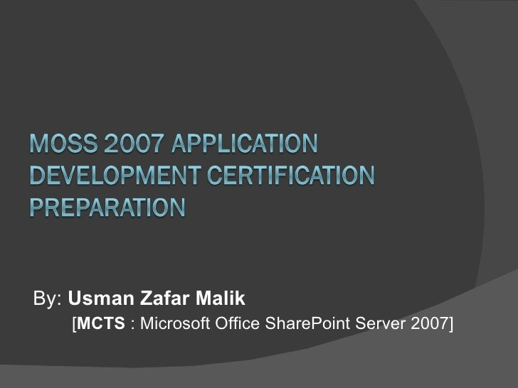 <ul><li>By:  Usman Zafar Malik </li></ul><ul><ul><li>[ MCTS  : Microsoft Office SharePoint Server 2007] </li></ul></ul>