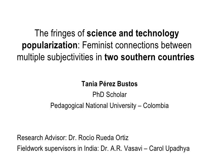 The fringes of  science and technology popularization : Feminist connections between multiple subjectivities in  two south...