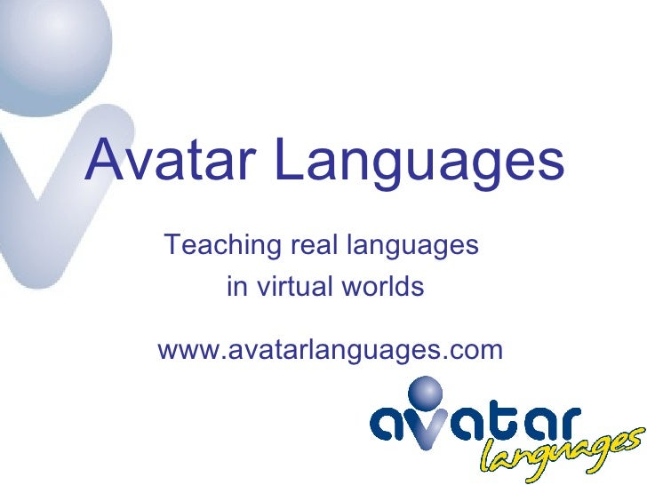 Avatar Languages Teaching real languages  in virtual worlds www.avatarlanguages.com