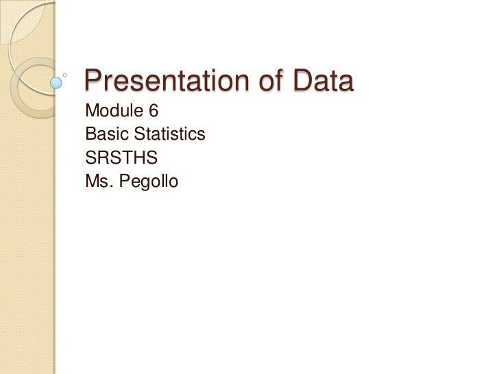 Presentation of DataModule 6Basic StatisticsSRSTHSMs. Pegollo