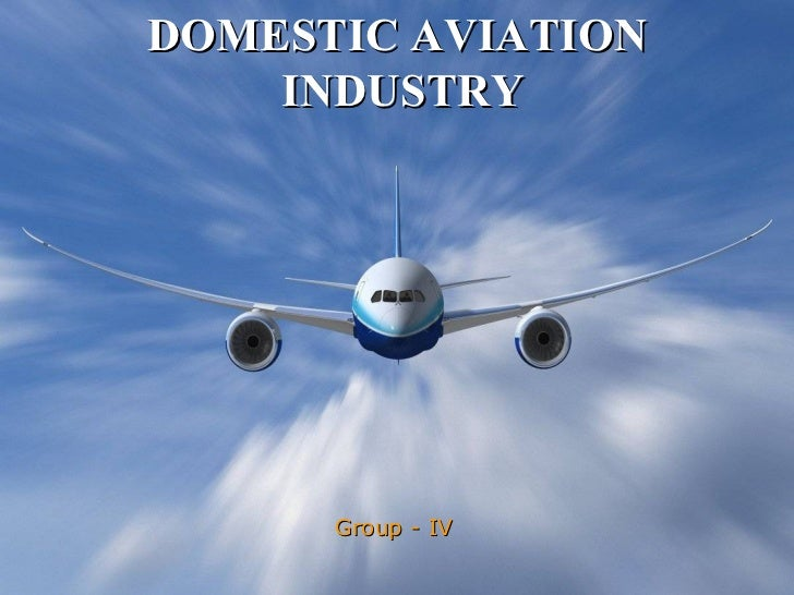 DOMESTIC AVIATION INDUSTRY Group - IV