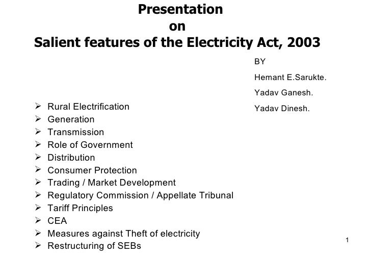 Presentation On Salient Features Of The Electricity Act , 2003