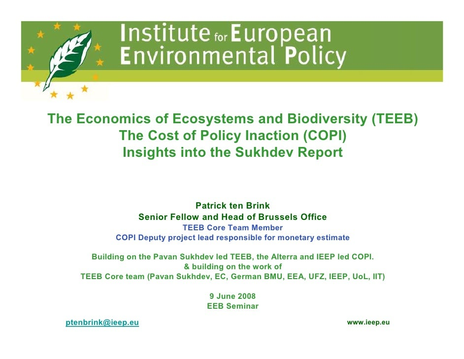 The Economics of Ecosystems and Biodiversity (TEEB)          The Cost of Policy Inaction (COPI)          Insights into the...