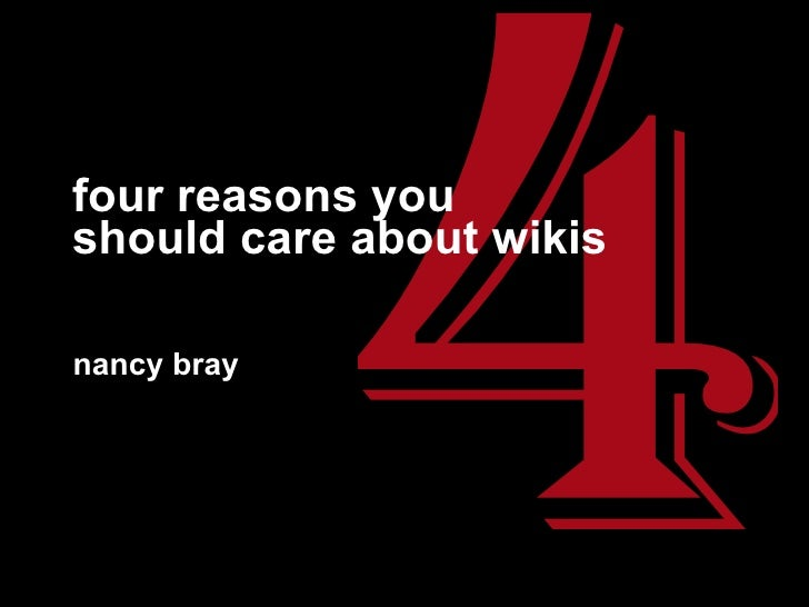 four reasons you should care about wikis nancy bray 4