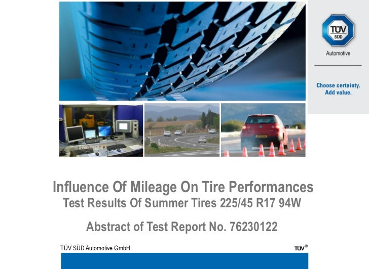 Influence Of Mileage On Tire Performances Test Results Of Summer Tires 225/45 R17 94W         Abstract of Test Report No. ...