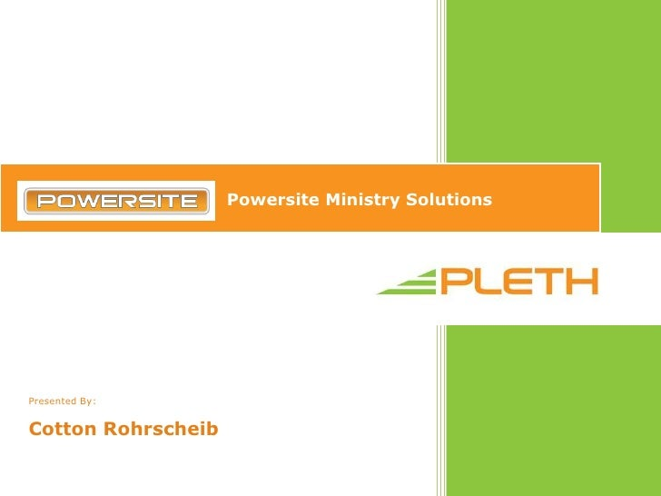 Powersite Ministry Solutions<br />Presented By:<br />Cotton Rohrscheib<br />