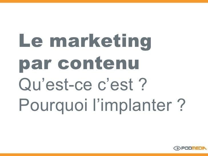 Le marketing par contenu Qu'est-ce c'est ? Pourquoi l'implanter ?