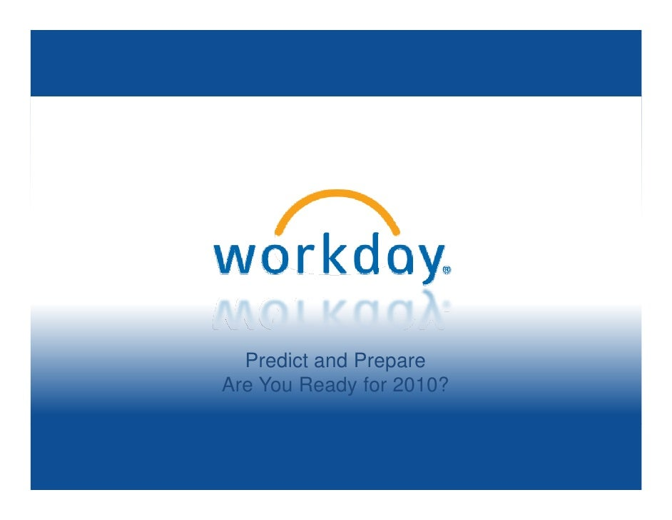 Workday Webinar: Predict and Prepare: Is your HR solution ready for 2010?