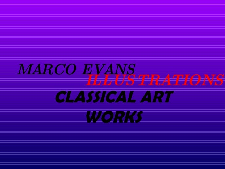 CLASSICAL ART WORKS ILLUSTRATIONS MARCO EVANS