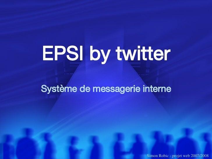 Système de messagerie interne EPSI by twitter Simon Robic - projet web 2007/2008