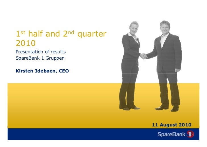 Presentation of results for first half of 2010 - SpareBank 1 Gruppen