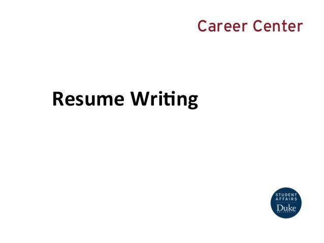Career Center  Resume  Wri*ng